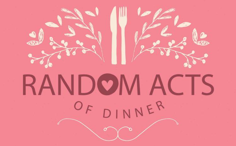 Random Acts Of Dinner